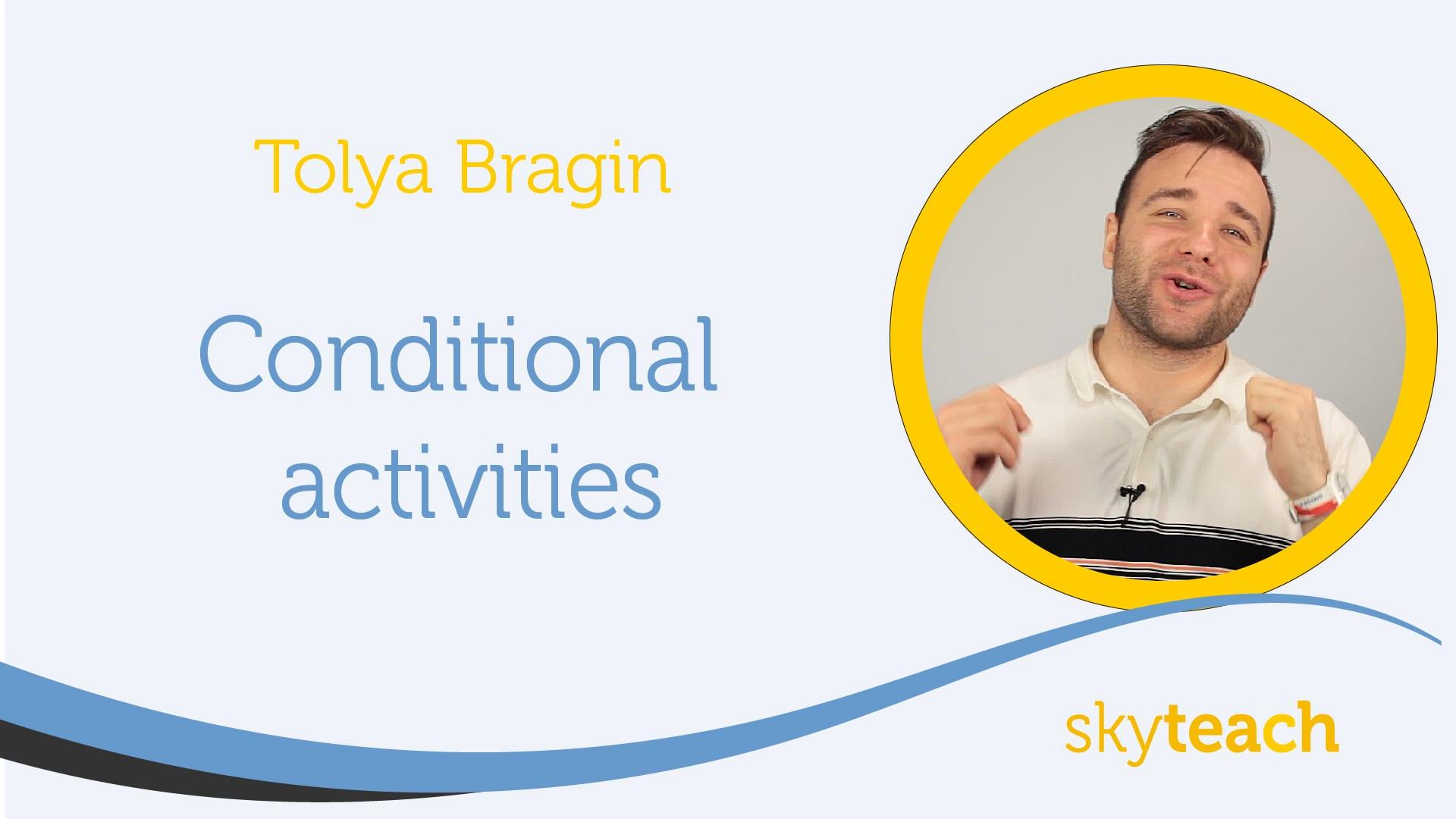 Conditional activities