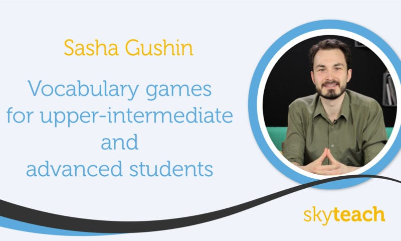 Vocabulary games for upper-intermediate and advanced students